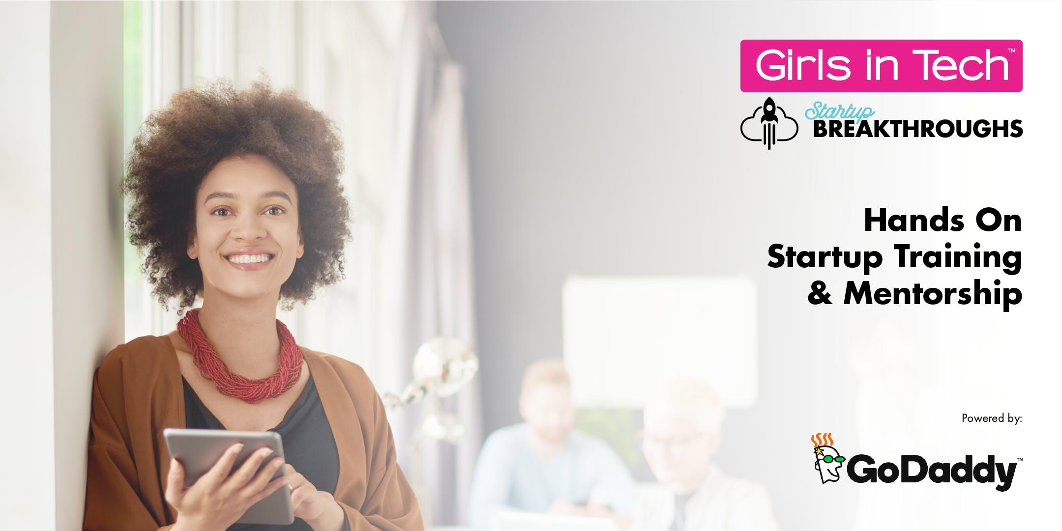 Girls in Tech & Startup Breakthroughs sponsored by GoDaddy