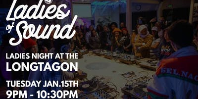 LADIES OF SOUND PRESENTS: LADIES NIGHT AT THE LONGATGON