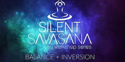 Silent Savasana Workshop Series 2: Balance + Inversion