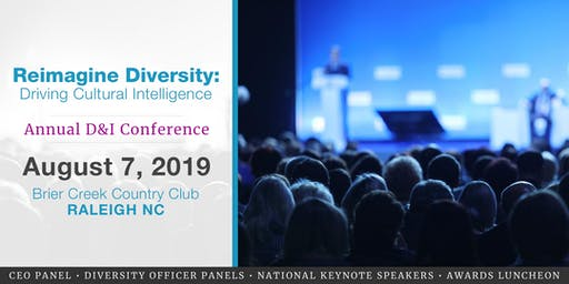2019 D&I Conference: Reimagine Diversity: Driving Cultural Intelligence