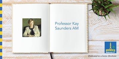 Meet Professor Kay Saunders AM - Brisbane Square Library