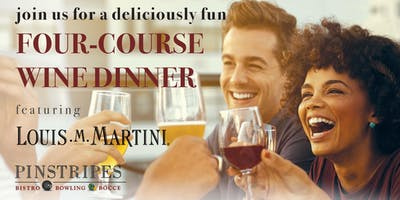 Four-Course Wine Dinner with Louis M. Martini at Pinstripes Overland Park