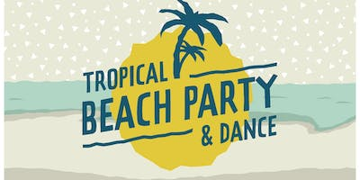 2019 Tropical Beach Party and Dance