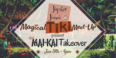 Magical Tiki Meetup + Special Guest At the World Famous Mai Kai!