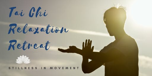 Tai Chi Relaxation Retreat: Stillness in Movement