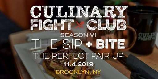 Culinary Fight Club - BROOKLYN:  Sip+Bite - The Perfect Pair Up