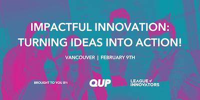 Impactful Innovation: Turning Ideas Into Action
