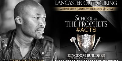 Lancaster Outpouring #ACTS School of The Prophets