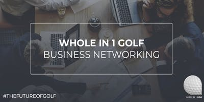 Whole in 1 Golf - Business Networking Event - Radcliffe on Trent Golf Club