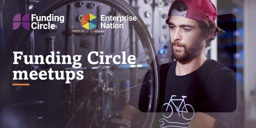 Funding Circle growth meetups: Meet experts & like minded entrepreneurs