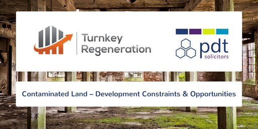 Contaminated Land – Development Constraints & Opportunities
