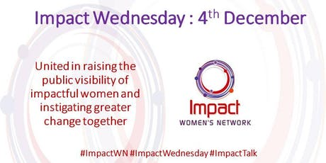 Impact Wednesday: 4th December tickets