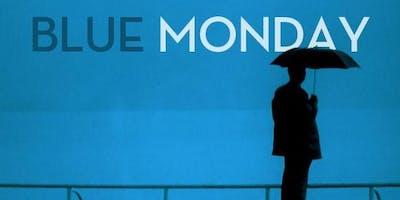 Beat the Blue Monday Blues!