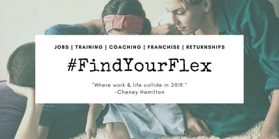 #FindYourFlex - Jobs | Training | Coaching | Franchise | Returnships Event