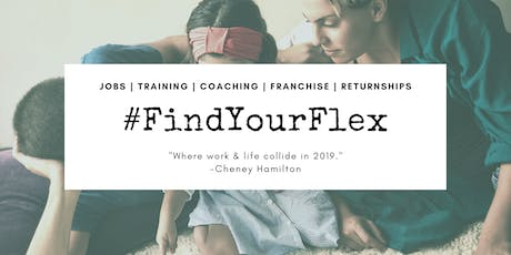 #FindYourFlex - Jobs | Training | Coaching | Franchise | Returnships Event tickets