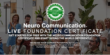FREE Neuro Communication LIVE Foundation Certificate for Coaches, Trainers & Consultants tickets
