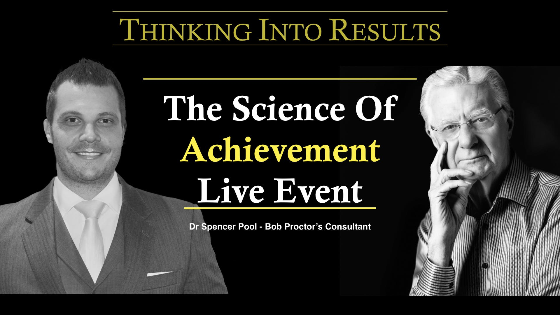 Bob Proctor Seminar with Dr Spencer Pool - Thinking Into Results