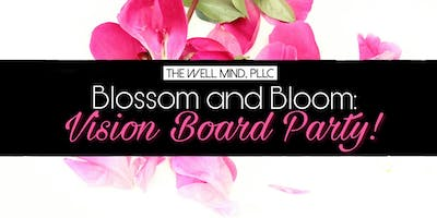 Blossom and Bloom: Vision Board Party 2!