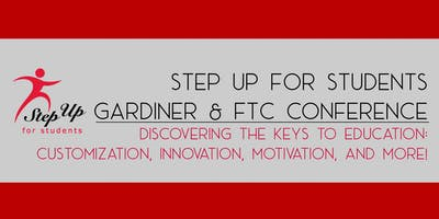 STEP UP FOR STUDENTS GARDINER & FTC CONFERENCE