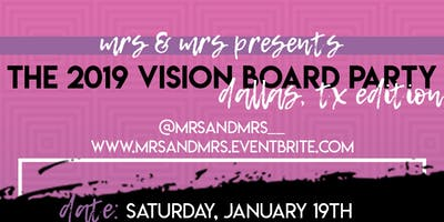 Mrs & Mrs Presents The 2019 Vision Board Party - Dallas, TX Edition