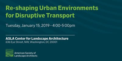 Re-shaping Urban Environments for Disruptive Transport