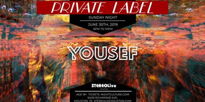 Private Label Presents: Yousef - Houston