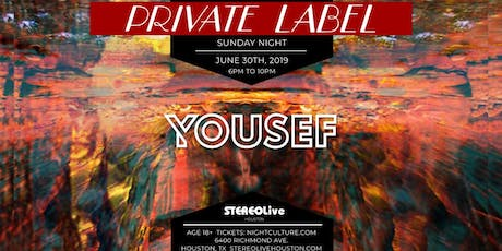 Private Label Presents: Yousef - Houston tickets