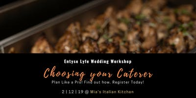Wedding Workshop: Choosing a Caterer that is right for you