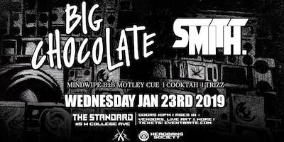 Big Chocolate + Smith (RUSH WEEK)