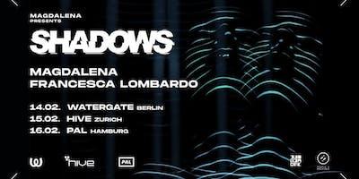 Magdalena presents Shadows w/ Francesca Lombardo