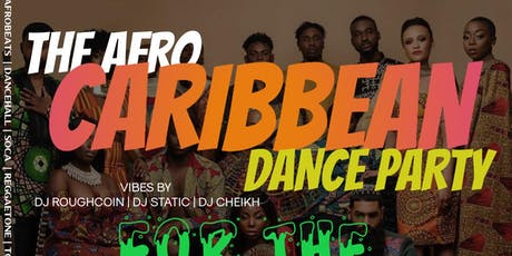 Afro-Caribbean Dance Party ( For The Culture )  tickets