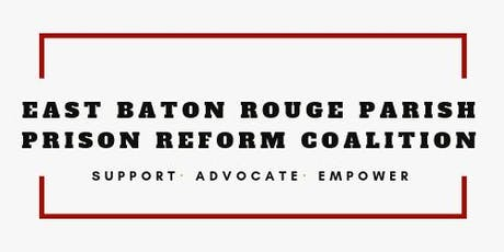 East Baton Rouge Parish Prison Reform Coalition General Meeting tickets