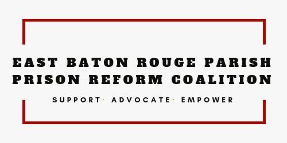 East Baton Rouge Parish Prison Reform Coalition General Meeting