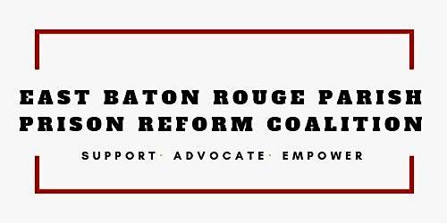East Baton Rouge Parish Prison Reform Coalition General Meeting