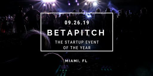 BETAPITCH: The Ultimate Startup Pitch Competition 2.0