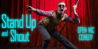 Stand up and Shout – Open Mic Comedy Evening
