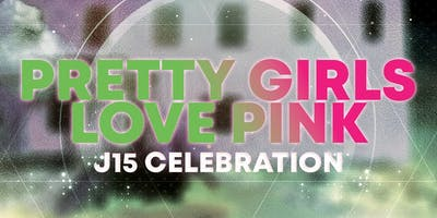 Pretty Girls Love Pink & Green • J15 Celebration