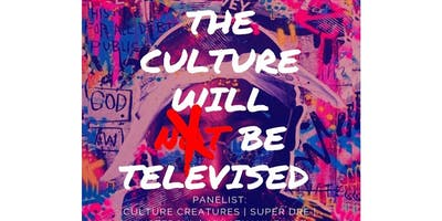 The Culture Will Not Be Televised