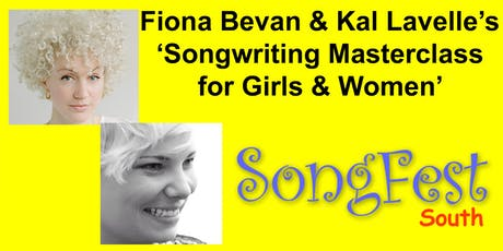 Fiona Bevan's & Kal Lavelle's 'Songwriting for Girls & Women - Masterclass' / SongFest (south)  tickets