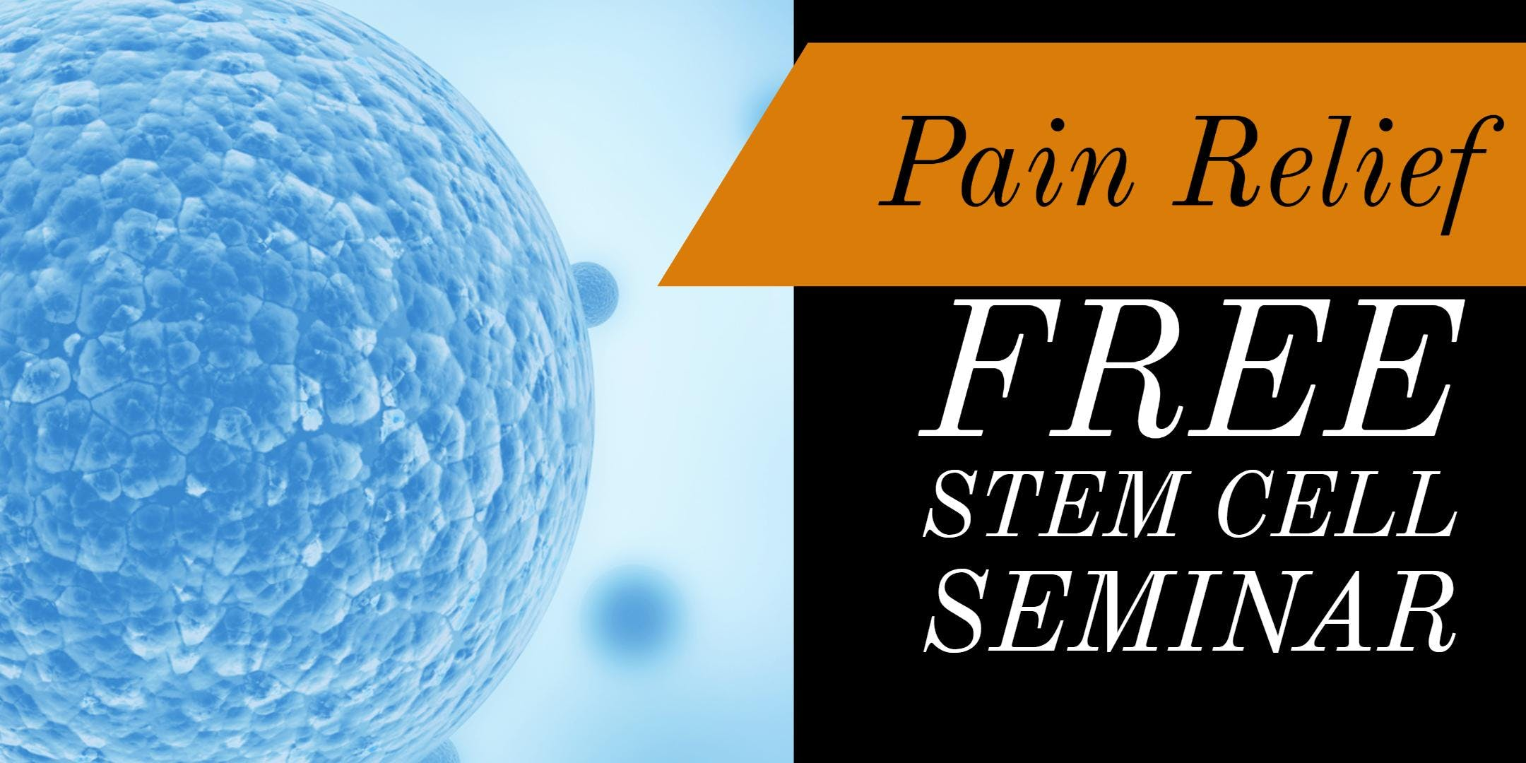 FREE Stem Cell for Pain Dinner Seminar - Chic