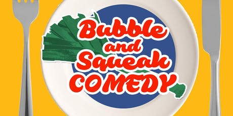 Free Comedy: Bubble and Squeak tickets