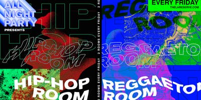 All Night Party: Reggaeton Room + Hip Hop Room at The Reserve
