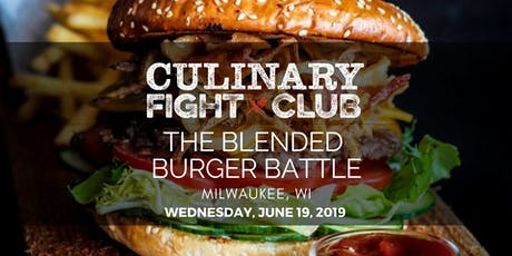 Culinary Fight Club - MILWAUKEE: The Blended Burger Battle  tickets