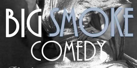 Free: Big Smoke Comedy tickets