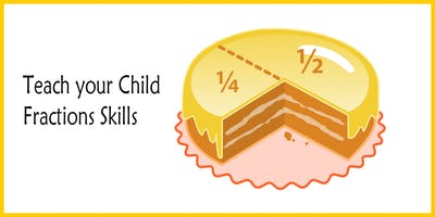 Maths Workshop: Teach your child the valuable skill of using fractions