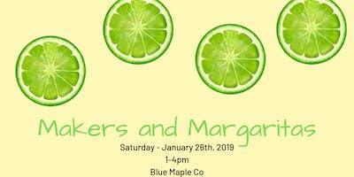 Makers and Margaritas - January