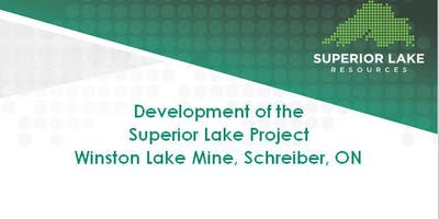 Development of the Superior Lake Project - Winston Lake Mine, Schreiber, ON