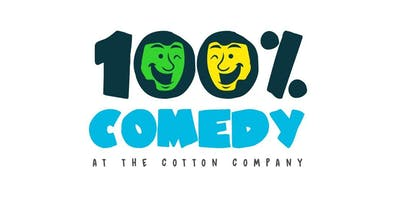 100% Comedy at The Cotton Company - Shock Comedy!