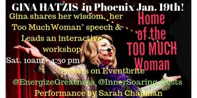 PHXTooMuchWomanWorkshop - with Gina Hatzis!