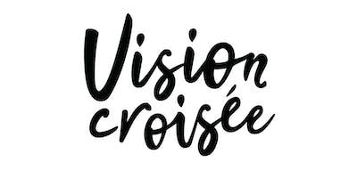 Lancement magazine Vision croisée